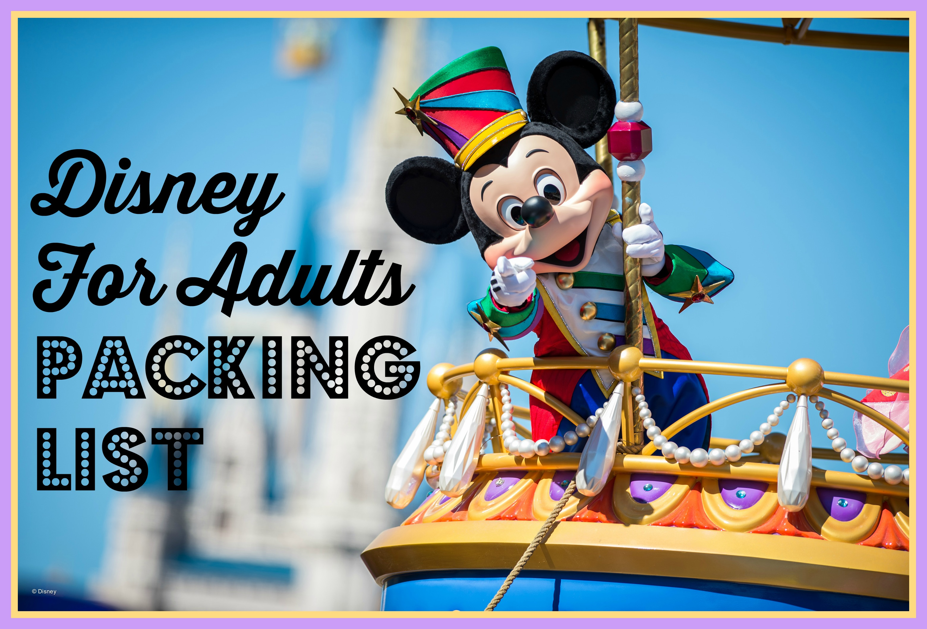 disney for adults packing list monica 39 s mad tea party. Black Bedroom Furniture Sets. Home Design Ideas